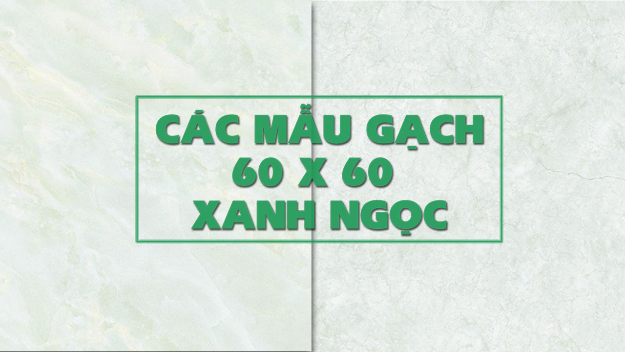 cac-mau-gach-6060-xanh-ngoc-dep.jpg