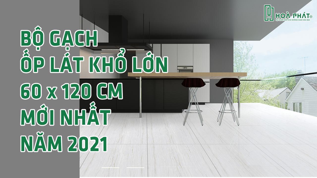 gach-op-lat-kho-lon-60x120-moi-nhat.jpg